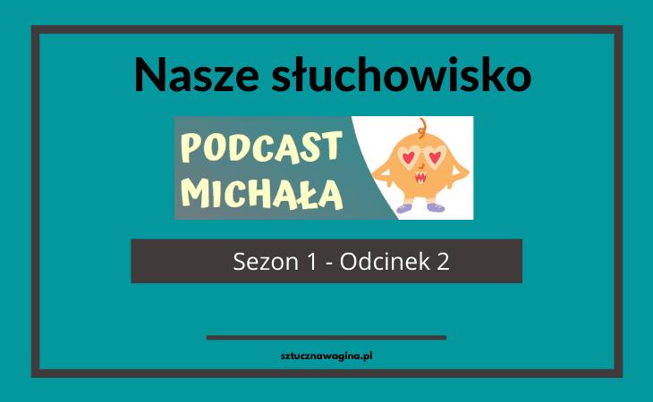 Podcast Michała odcinek 2 main header sztuczna pochwa